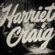 Title shot from 'Harriet Craig.'